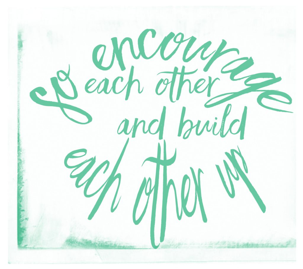 Contented Gypsy | So Encourage Each Other & Build Each Other Up